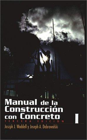 Manual De Construccion Con Concreto 3e 2: Joseph J. Waddell;
