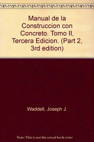 Manual de la Construccion con Concreto. Tomo: Waddell, Joseph J.