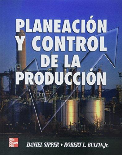 Planeacion y Control de La Produccion (Spanish: Sipper, Daniel