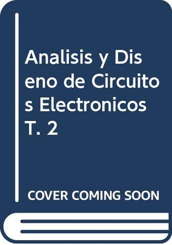 Analisis y Diseno de Circuitos Electronicos T. 2 (Spanish Edition) (9701019504) by Donald A. Neamen