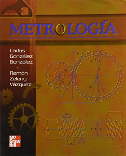 The Metrologia (Spanish Edition): Gonzalez Gonzalez, Carlos;