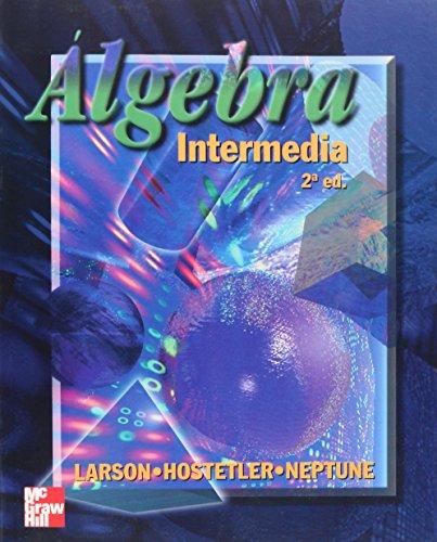 Algebra Intermedia - 2 Edicion (Spanish Edition) (9701024915) by Hostetler, Robert P.; Larson, Roland E.