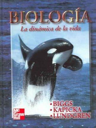 Biologia: La dinamica de la vida /: Biggs, Alton