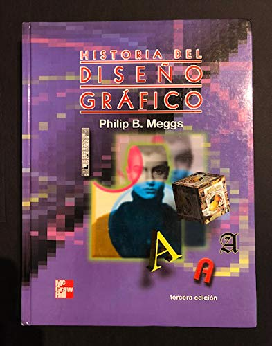 Historia del Diseno Grafico (Spanish Edition) (9789701026724) by Meggs, Philip B.