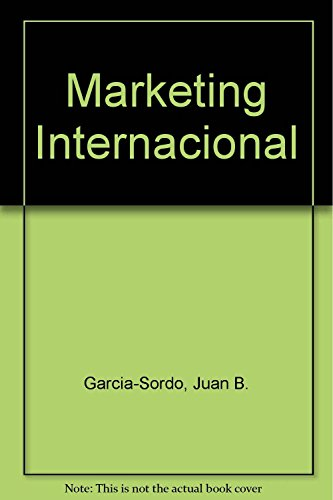 Marketing Internacional (Spanish Edition): Garcia-Sordo, Juan B.