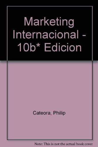 Marketing Internacional - 10b* Edicion (Spanish Edition): Cateora, Philip; Graham,