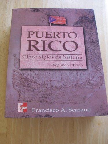 Puerto Rico Cinco Siglos de Historia: Francisco A. Scarano