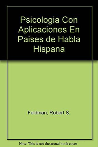 Psicologia Con Aplicaciones En Paises de Habla: Feldman, Robert S.
