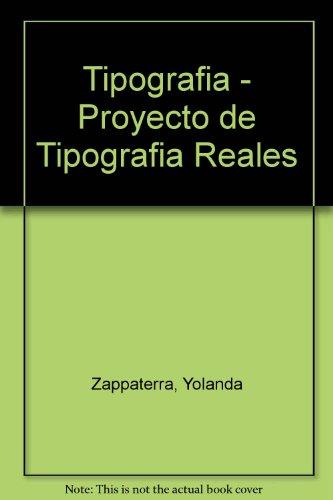 9789701029527: Tipografia - Proyecto de Tipografia Reales (Spanish Edition)