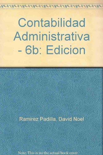 9789701033937: Contabilidad Administrativa - 6b: Edicion