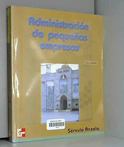Administracio De Qequenas Emprersas {2a. EDICION}: Anzola, Servulo