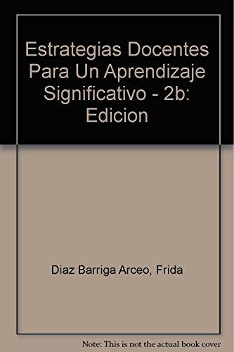Estrategias Docentes Para Un Aprendizaje Significativo -: Diaz Barriga Arceo,