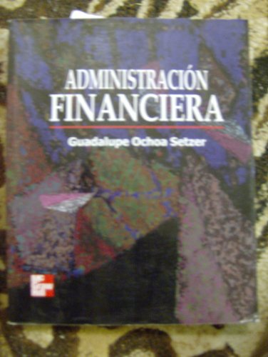 9789701036044: Administracion Financiera (Spanish Edition)