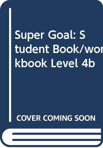 SUPER GOAL SPLIT EDITION LEVEL 4B STUDENT BOOK/WORKBOOK: Student Book/workbook Level 4b (9701037995) by DOS SANTOS