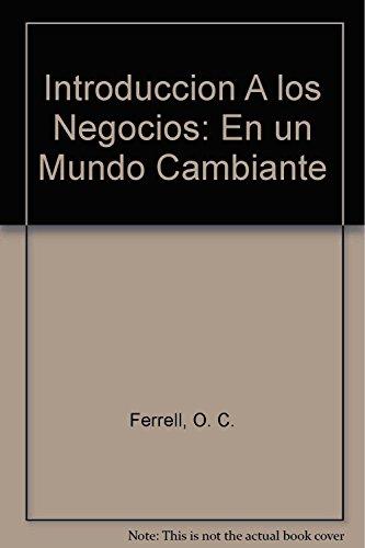 9789701039427: Introduccion A los Negocios: En un Mundo Cambiante (Spanish Edition)