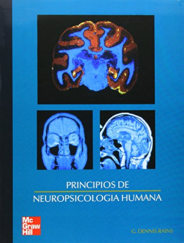 Principios de neuropsicologia humana.: Rains, G. Dennis