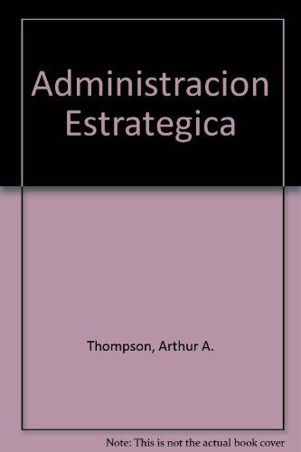 9789701040553: Administracion Estrategica (Spanish Edition)
