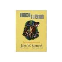 INTRODUCCION A LA PSICOLOGIA: JOHN W. SANTROCK