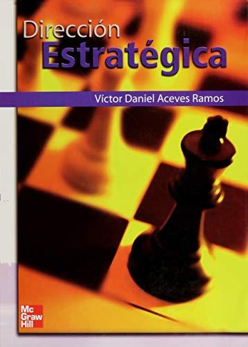 Direccion Estrategica (Spanish Edition): Aceves, Octavio