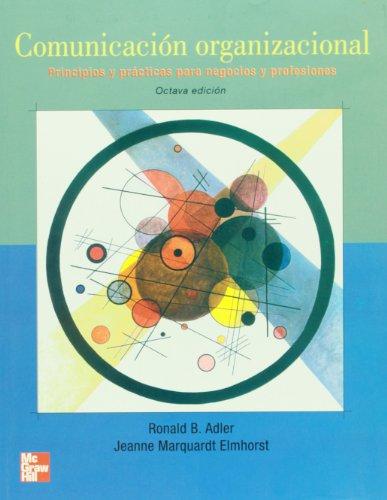 Comunicacion Organizacional. Principios y practicas para negocios: Ronald B. Adler;