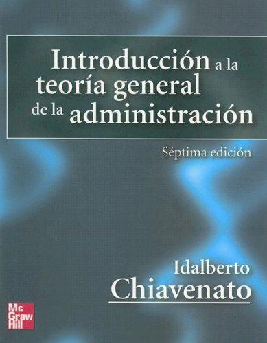 Introduccion a la Teoria General de la: Chiavenato, Idalberto