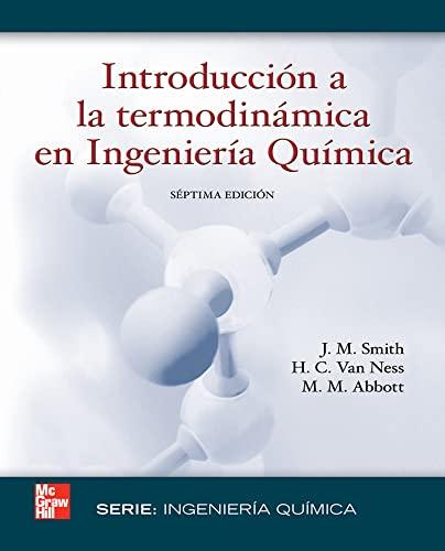 Introducción a La Termodinámica ingeniería quimica: Smith J. M.