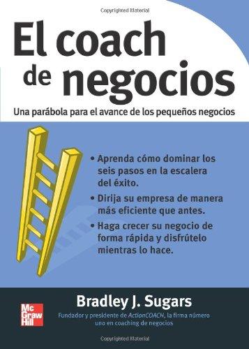 9789701063040: El coach de negocios: Una parábola para el avance de los pequeños negocios (Spanish Edition)