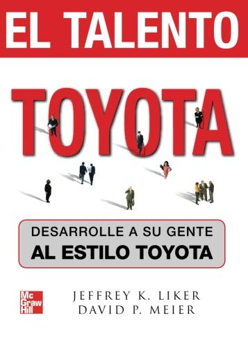 9789701063071: El talento Toyota: desarrolle a su gente al estilo Toyota