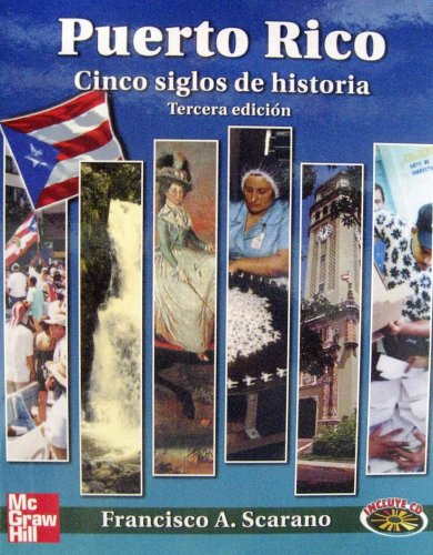 Puerto Rico: Cinco Siglos de Historia (Spanish: Francisco A. Scarano