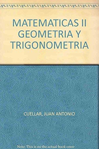 MATEMATICAS II. GEOMETRIA Y TRIGONOMETRIA: JUAN ANTONIO CUELLAR