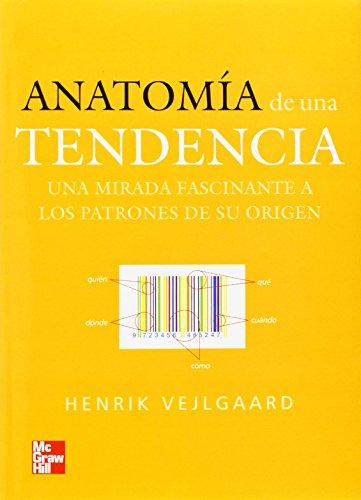Anatomia De Una Tendencia (Spanish Edition): Henrik Vejlgaard
