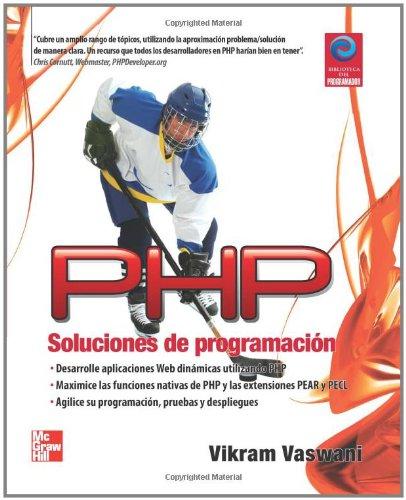 Php Soluciones De Programación (Spanish Edition) (9701067347) by Vaswani, Vikram