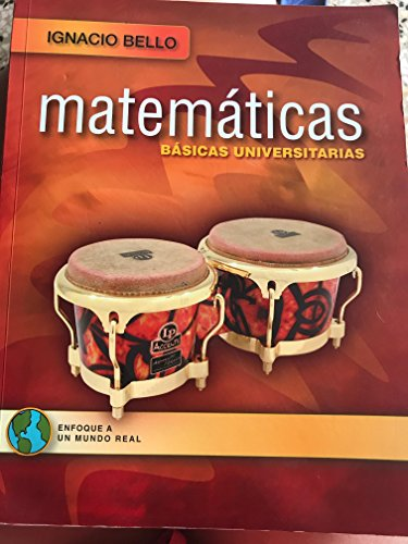 Matematicas Basicas Universitarias: Ignacio Bello