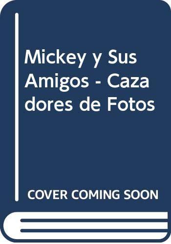 9789701401019: Mickey y Sus Amigos - Cazadores de Fotos (Spanish Edition)