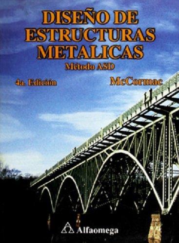 Diseo de Estructuras Metalicas Metodo Asd 4: McCormac, Jack C.