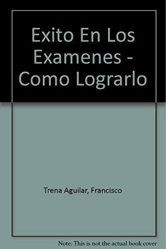 9789701502877: Exito En Los Examenes - Como Lograrlo (Spanish Edition)