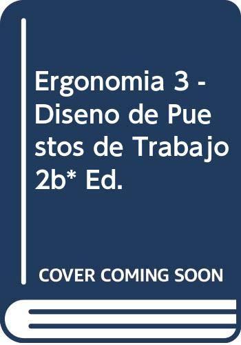 9789701502983: Ergonomia 3 - Diseno de Puestos de Trabajo 2b* Ed. (Spanish Edition)