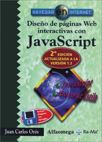 Diseno de paginas web interactivas con JavaScript: Juan Carlos Oros