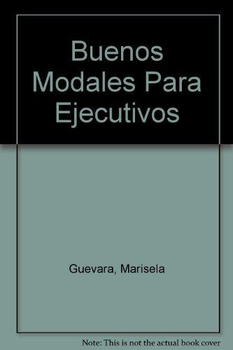 Buenos Modales Para Ejecutivos (Spanish Edition): Guevara, Marisela