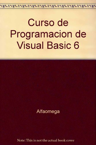 Curso de Programacion de Visual Basic 6 (Spanish Edition): Alfaomega