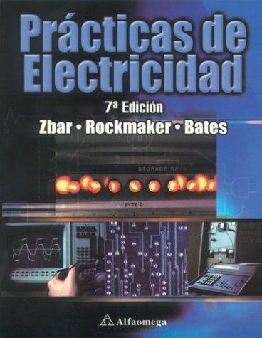 Practicas de electricidad: Paul Zbar, Gordon Rockmaker, David Bates