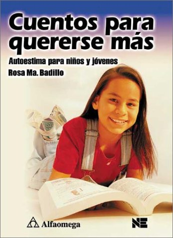 9789701506998: Cuentos Para Quererse Mas / Stories to Boost: Autoestima Para Ninos Y Jovenes / Self-Esteem for Children and Teenagers