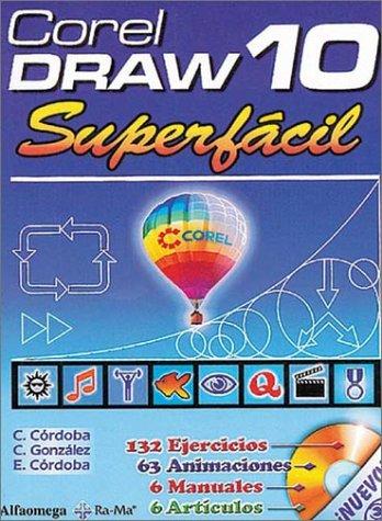 Corel Draw 10: Superfácil: C. Cà rdoba, C. González, E. Cà rdoba