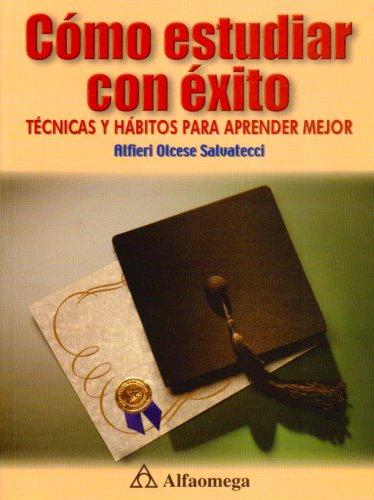 9789701507643: Como Estudiar Con Exito : Tecnicas Y Habitos Para Aprender Mejor / Successful Studying: Tecnicas Y Habitos Para Aprender Mejor / Techniques and Habits for Better Learning
