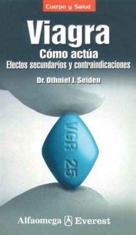 9789701508121: Viagra : Como Actua: Efectos Secundarios y Contraindicaciones / Viagra : How It Works : Side Effects and Contraindications: Como Actua: Efectos ... Secondary Effects and Contraindications