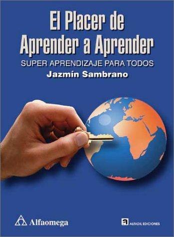 9789701508404: El placer de aprender a aprender: Super aprendizaje para todos