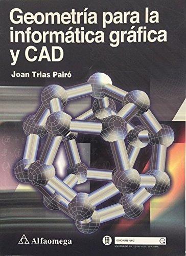 9789701509784: Geometria Para La Informatica Grafica y CAD (Spanish Edition)