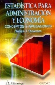 Estadistica para administracion y economia. Conceptos y aplicaciones (9701510526) by Porfirio Aguilera William J. Stevenson