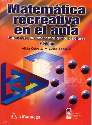 9789701511190: Matematica Recreativa en el Aula, Propuestas para hacer mas Gratas las Clases (Spanish Edition)