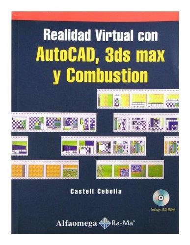 9789701511275: Realidad Virtual Con AutoCAD 3ds Max y Combustion (Spanish Edition)